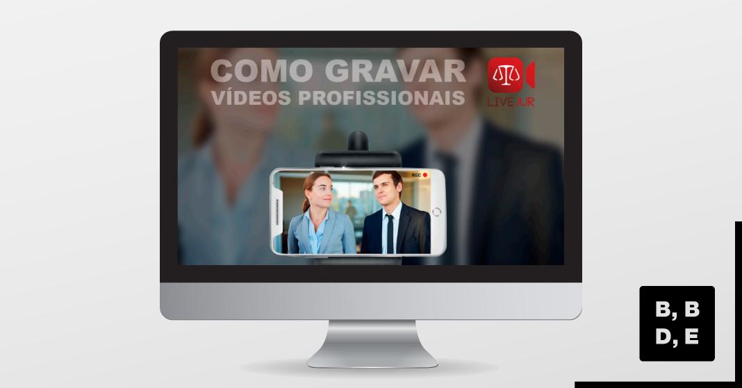 E-book como gravar vídeos para a Livejur! - BBDE Comunicação