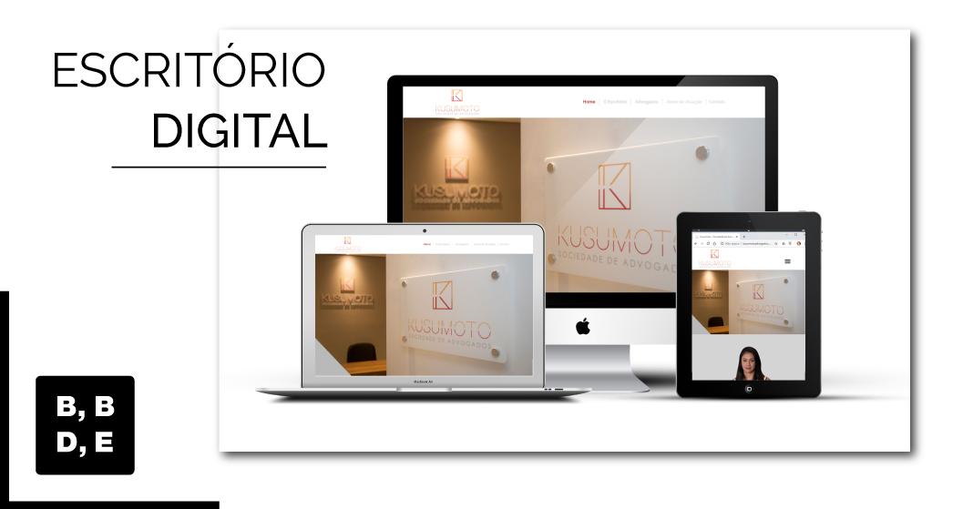 Escritório Digital - Kusumoto Sociedade de Advogados - BBDE Comunicação | Marketing Jurídico