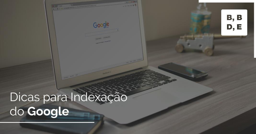 Dicas para Indexação do Google - BBDE Comunicação   Marketing Jurídico