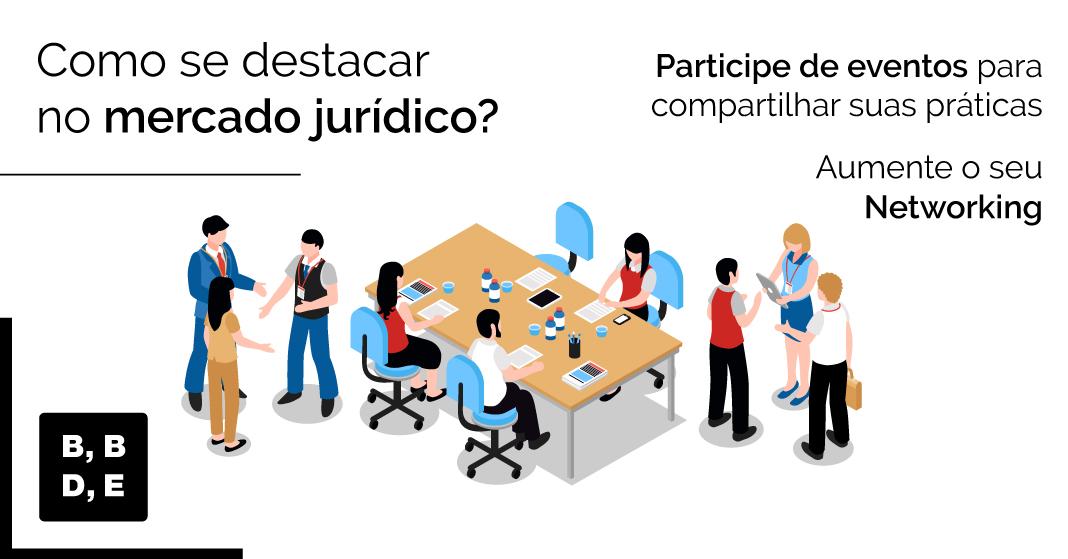 Como se destacar no mercado jurídico? - Amplie seu Networking - BBDE Comunicação | Agência de Marketing Jurídico