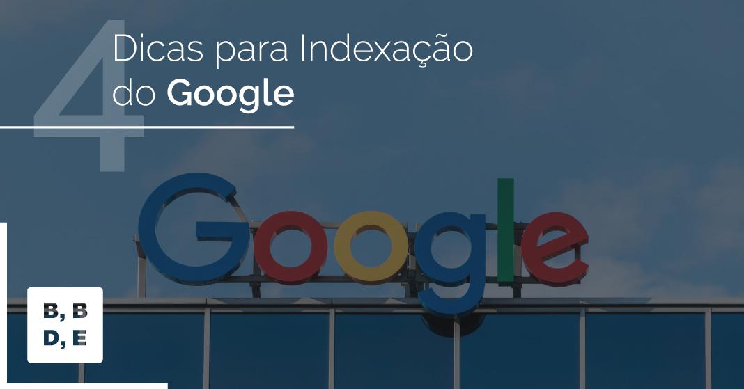 Dicas Indexação do Google - BBDE Comunicação | Agência de Marketing Jurídico