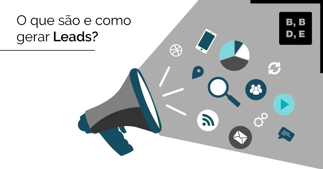 O que são Leads e como gerar? - BBDE Comunicação | Agência de Marketing Jurídico