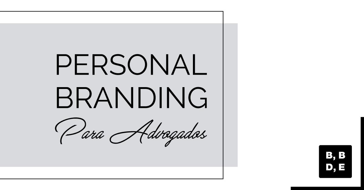 Personal Branding para Advogados - BBDE Comunicação